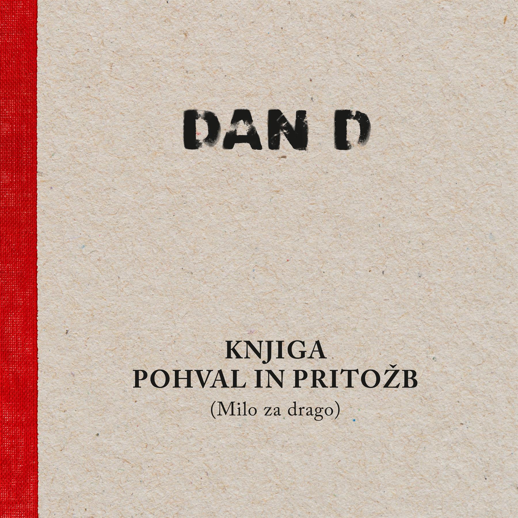 Literatura DAN D - KNJIGA POHVAL IN PRITOŽB (MILO...) KNJIGA+